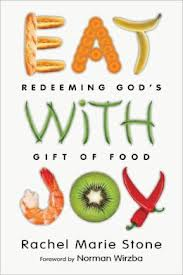What do food and following Jesus have to do with each other? An interview with Rachel Marie Stone