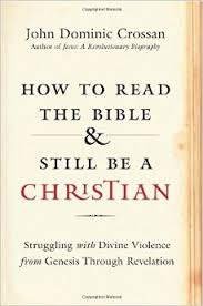 a brief thought on John Dominic Crossan's new book on the Bible and God's violence